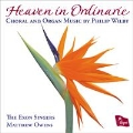 Heaven in Ordinarie - Choral and Organ Music by Philip Wilby