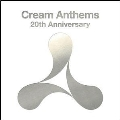 Cream Anthems 20th Anniversary