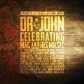 Musical Mojo Of Dr.John: A Celebration Of Mac And His Music