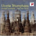 Utopia Triumphans - The Great Polyphony of the Renaissance