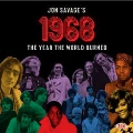 Jon Savage's 1968 - The Year The World Burned