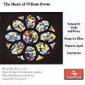 The Music of William Horne. Sonata for Viola and Piano; Songs for Ellen; Psalm in April / Hong-Mei Xiao(va), Ellen Phillips Frohnmayer(S), Philip Frohnmayer(Br), Logan Skelton(p)