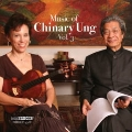 Music of Chinary Ung, Vol.3
