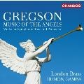 グレッグソン: 天使の音楽~金管楽器と打楽器のための作品集