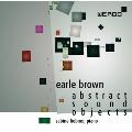アール・ブラウン: 抽象的なサウンド・オブジェクト