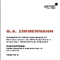 B.A.Zimmermann: Concerto pour Violoncelle, Photoptosis, Tratto II