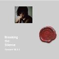 Breaking the Silence (Version 10.3.3)<タワーレコード限定>