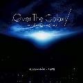Over The Galaxy~メッセージ~