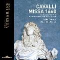 カヴァッリ: 1660年の大ミサ~フランス=スペイン和平成立を祝うヴェネツィア音楽~