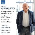 グレグソン: ピアノ独奏曲全集
