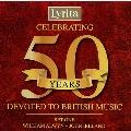 Celebrating 50 Years Devoted to British Music Set 1