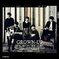 GROWN-UP : FTIsland 4th Mini Album [CD+DVD]<限定盤>