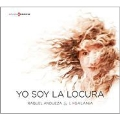 Yo Soy la Locura (I Am Insanity) - Songs in 17th Century Spain