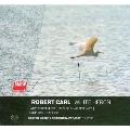 ロバート・カール: 管弦楽作品集
