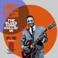 The Blues Come Rollin' In 1952-1962 Recordings<限定盤>
