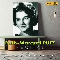 Ruth – Margret Pütz : Recital