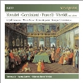 Handel, Geminiani, Purcell, Vivaldi and Others - Royal Fireworks, Water Music, Concerti Grossi, Trumpet Concertos etc<初回生産限定盤>
