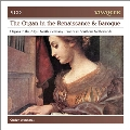 The Organ in Renaissance and Baroque, North German Organ Music, Historic Organs in Austria<初回生産限定盤>