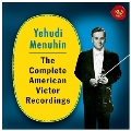 Yehudi Menuhin - The Complete American Victor Recordings<完全生産限定盤>