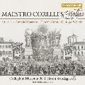 『マエストロ・コレッリのヴァイオリン』~コレッリの弟子たちのヴァイオリン協奏曲集