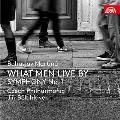 マルチヌー: 歌劇「何によって人は生きるか」&交響曲 第1番