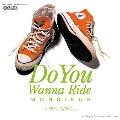 Do You Wanna Ride/Empty Shore (あと一日だけの夏)<初回限定盤>