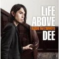 LIFE ABOVE DEE