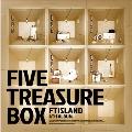 Five Treasure Box : FTIsland Vol.4 [CD+ミニポスターセット]<初回生産限定盤>