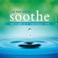Soothe 1: Music To Quiet Your Mind & Soothe Your World
