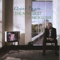 Quiet Please... The New Best Of Nick Lowe