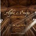 マクミラン: 合唱作品集Vol.3 ~ アルファとオメガ