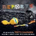 報告(Reports) -ペルットゥ・ハーパネンの合唱作品集