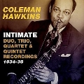 Intimate:Duo, Trio, Quartet & Quintet Recordings 1934-38