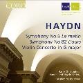 Haydn: Symphony No.6, No.82, Violin Concerto in G major