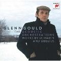 Glenn Gould - The Acoustic Orchestrations - Works by Scriabin and Sibelius