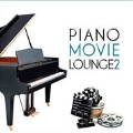 Piano Movie Lounge Vol.2