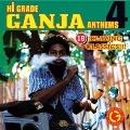 Hi Grade Ganja Anthems Vol.4