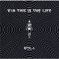 THIS IS THE LIFE vol.6