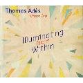 Thomas Ades: Illuminating from Within