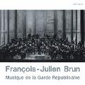 フランソワ=ジュリアン・ブラン/ギャルド・レピュブリケーヌ吹奏楽団