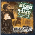 -DEAD THIS TIME- 'Live & Direct' (include Rock Desire Side Only..!!)