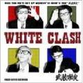 WHITE CLASH