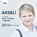 Aksel! - Arias by J.S.Bach, Handel & Mozart