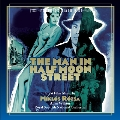 The Man in Half Street: World Premiere Recordings of Film Music by Miklos Rozsa