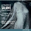F.Schmitt: La Tragedie de Salome Op.50; Franck: Symphonie en Re