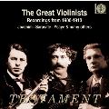 偉大なるヴァイオリニストたち (1900年-1913年の録音集)