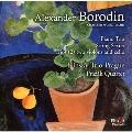 Borodin: Serenata alla Spagnola, Piano Trio, Sextett, etc