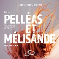 Debussy: Pelleas & Melisande [3SACD Hybrid+Blu-ray Audio]
