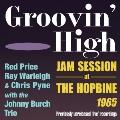 Groovin High: Jam Session At The Hopbine 1965