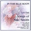 「この青い部屋で」~カイル・スミス歌曲集